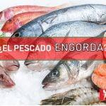 el pescado engorda