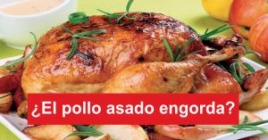 pollo asado engorda